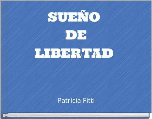 SUEÑO  DE LIBERTAD