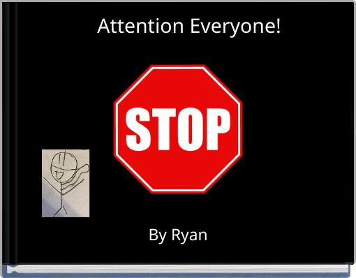Attention Everyone!