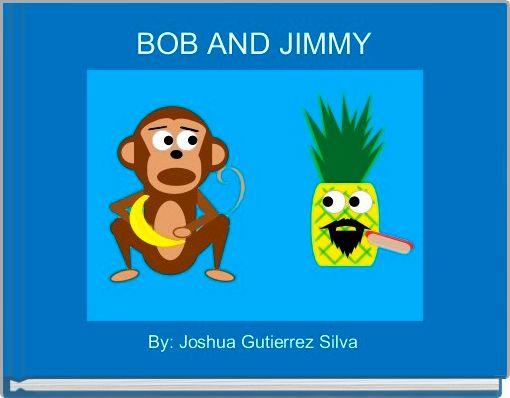 BOB AND JIMMY