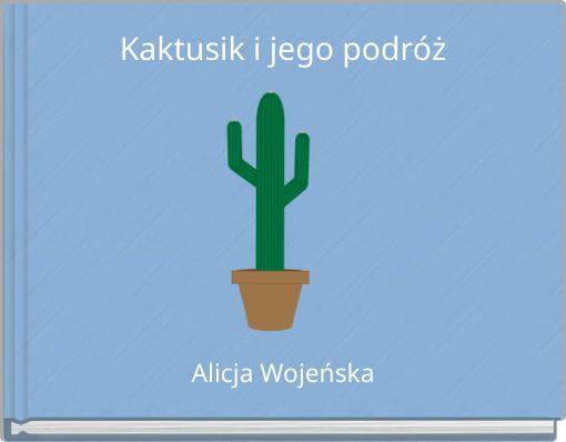 Kaktusik i jego podróż