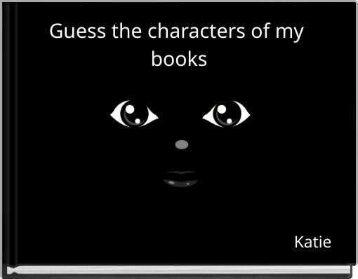Guess the characters of my books