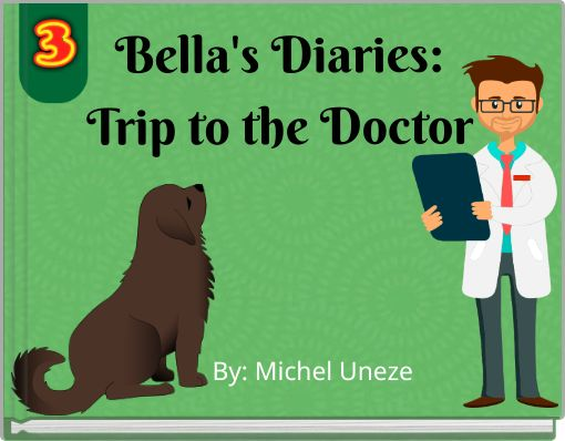 Bella's Diaries:Trip to the Doctor