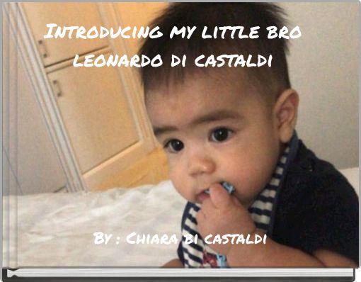 Introducing my little broleonardo di castaldi