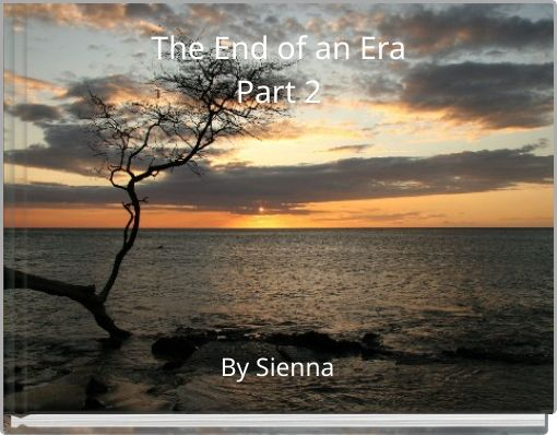 The End of an EraPart 2