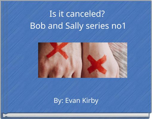 Is it canceled? Bob and Sally series no1