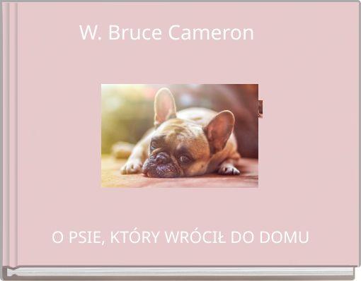 W. Bruce Cameron