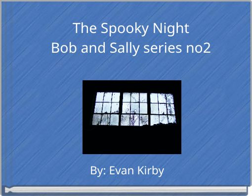 The Spooky NightBob and Sally series no2