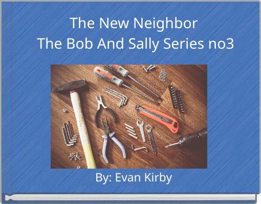 The New Neighbor The Bob And Sally Series no3