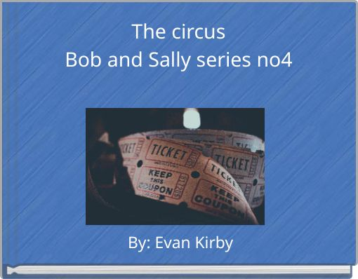 The circusBob and Sally series no4