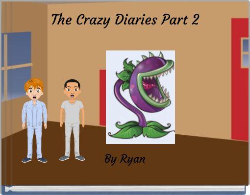 The Crazy Diaries Part 2
