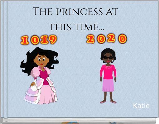 The princess at this time...