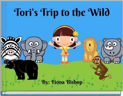 Tori's Trip to the Wild
