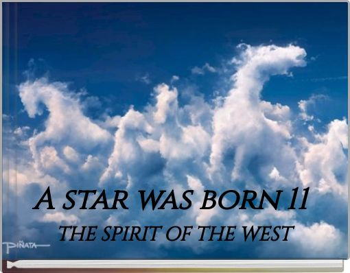 A star was born 11 THE SPIRIT OF THE  WEST