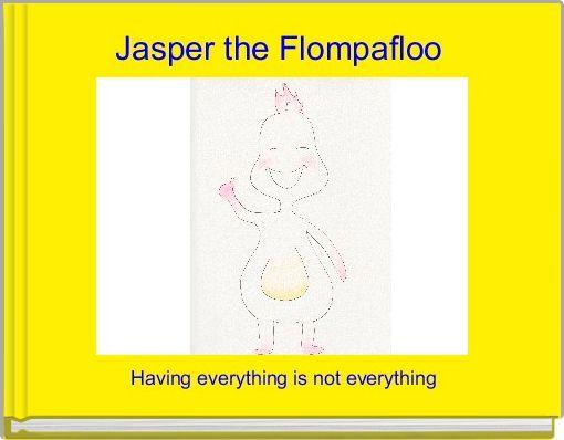 Jasper the Flompafloo