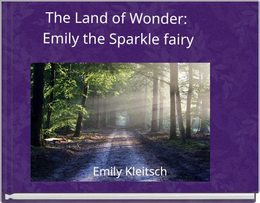 The Land of Wonder: Emily the Sparkle fairy