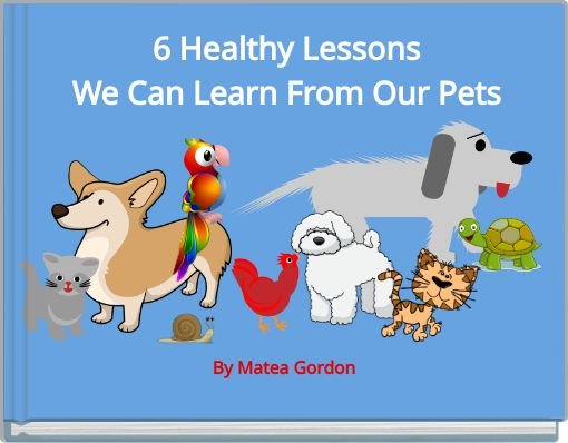 6 Healthy Lessons We Can Learn From Our Pets