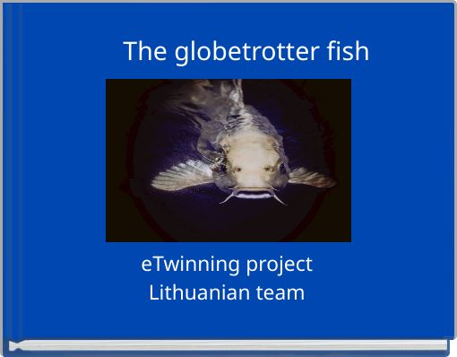 The globetrotter fish