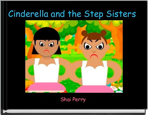 Cinderella and the Step Sisters