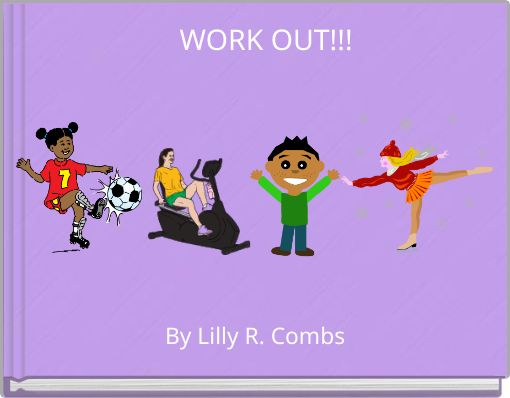 WORK OUT!!!