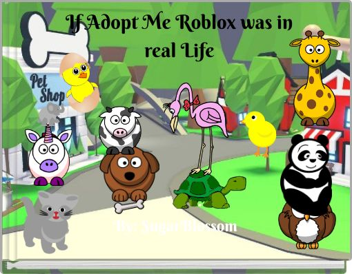 If Adopt Me Roblox was in real Life