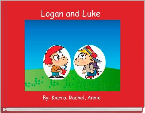 Logan and Luke