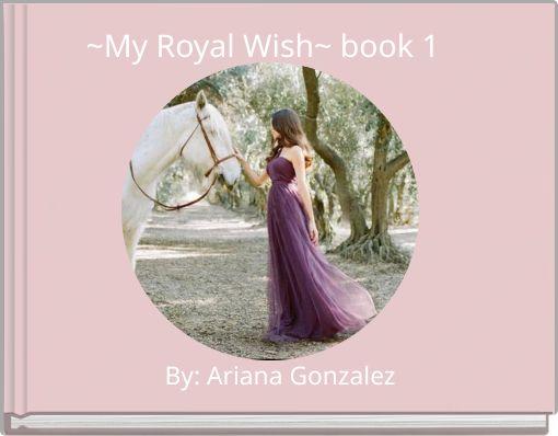 ~My Royal Wish~ book 1