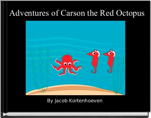 Adventures of Carson the Red Octopus