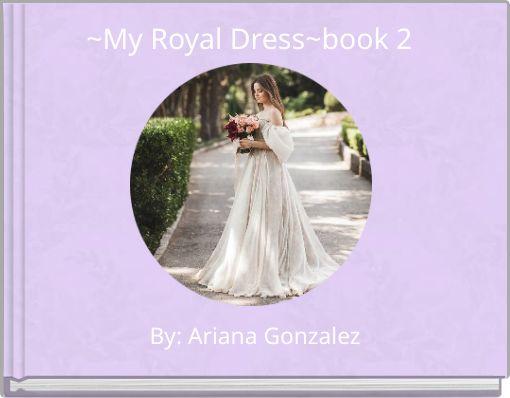 ~My Royal Dress~book 2