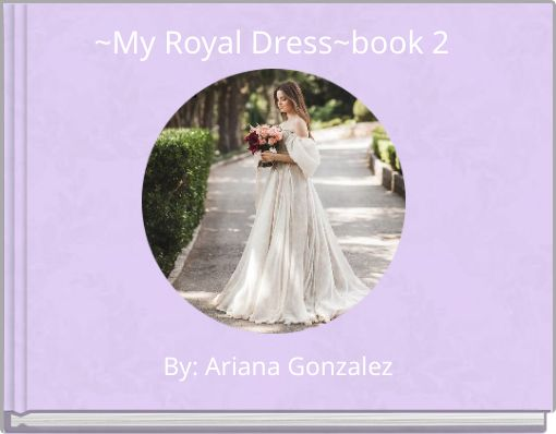 ~My Royal Dress~