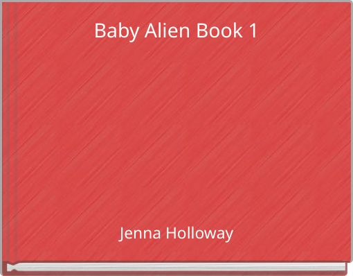 Baby Alien Book 1