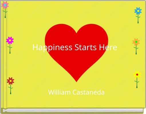 Happiness Starts Here