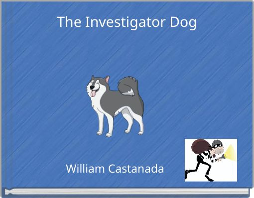 The Investigator Dog