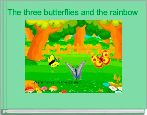 The three butterflies and the rainbow
