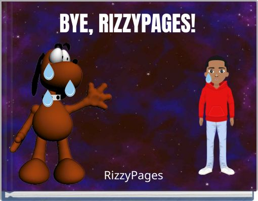 BYE, RIZZYPAGES!