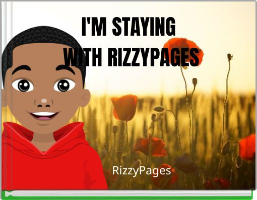 I'M STAYING             WITH RIZZYPAGES