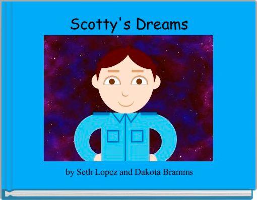 Scotty's Dreams