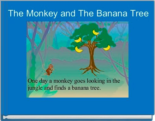 The Monkey and The Banana Tree