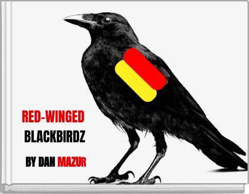 RED-WINGED BLACKBIRDZ