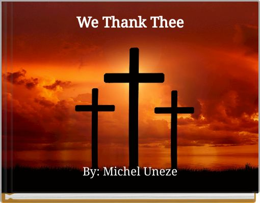 We Thank Thee
