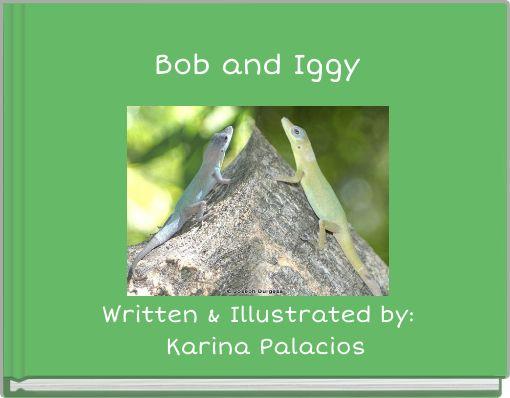 Bob and Iggy