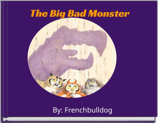 The Big Bad Monster