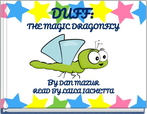 DUFF: THE MAGIC DRAGONFLY