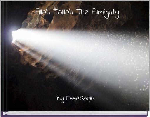 Allah Talllah The Almighty