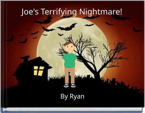 Joe's Terrifying Nightmare!