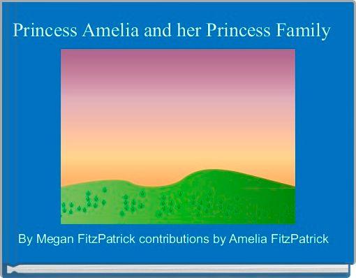 Princess Amelia and her Princess Family
