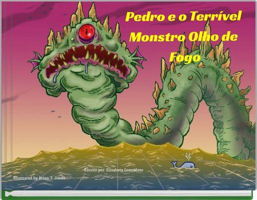 Pedro e o Terrível Monstro Olho de Fogo
