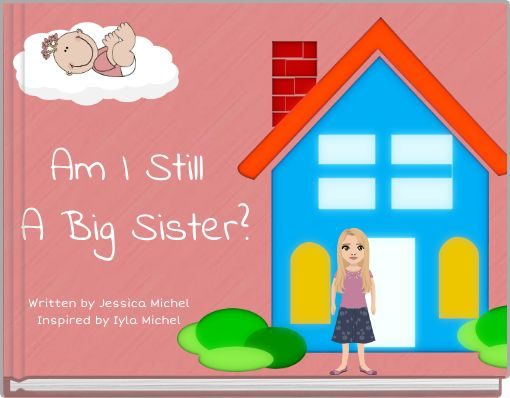 Am I Still A Big Sister?