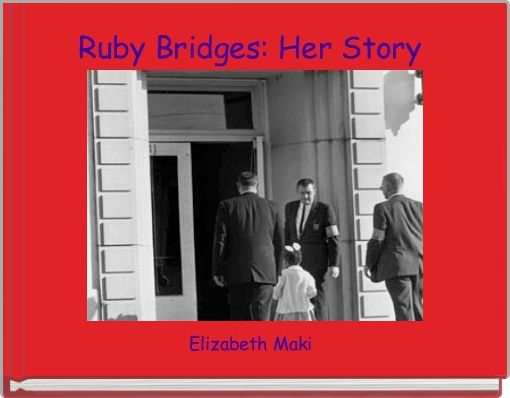 Ruby Bridges: Her Story