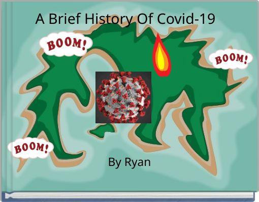A Brief History Of Covid-19