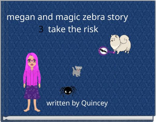 megan and magic zebra story 3  take the risk